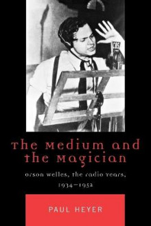 The Medium and the Magician av Paul Heyer (Heftet)