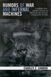 Rumors of War and Infernal Machines av Charles E. Gannon (Innbundet)