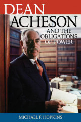 Omslag - Dean Acheson and the Obligations of Power