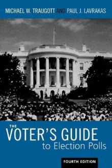 The Voter's Guide to Election Polls av Michael W. Traugott og Paul J. Lavrakas (Heftet)