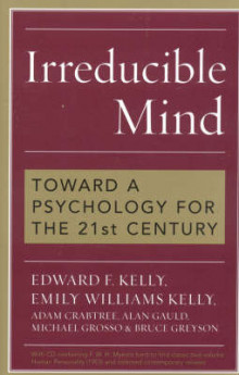 Irreducible Mind av Edward F. Kelly, Emily Williams Kelly, Adam Crabtree, Alan Gauld og Michael Grosso (Blandet mediaprodukt)