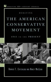 Debating the American Conservative Movement av Donald T. Critchlow og Nancy MacLean (Innbundet)