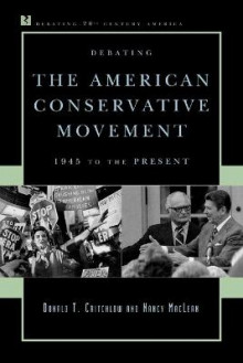 Debating the American Conservative Movement av Donald T. Critchlow og Nancy MacLean (Heftet)