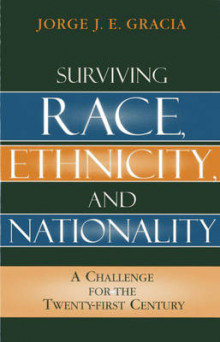 Surviving Race, Ethnicity, and Nationality av Jorge J. E. Gracia (Innbundet)