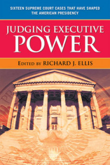 Judging Executive Power av Richard J. Ellis (Heftet)