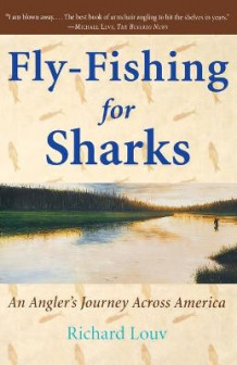 Fly-Fishing for Sharks av Richard Louv (Heftet)