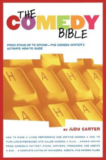 The Comedy Bible: From Stand-up to Sitcom - The Comedy Writers Ultimate Guide av Judy Carter (Heftet)