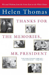 """Thanks for the Memories, Mr. President: Wit and Wisdom from the Front Row at the White House "" av Helen Thomas (Heftet)"