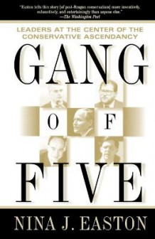 Gang of Five av Nina J. Easton (Heftet)