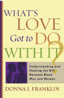 What's Love Got to Do with it? av Donna L. Franklin (Heftet)