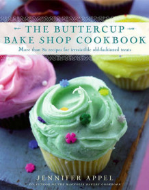 Buttercup Bake Shop Cookbook av Jennifer Appel (Innbundet)