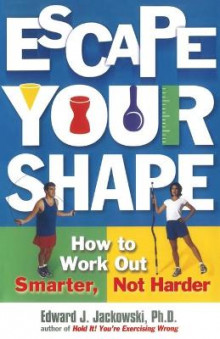 Escape Your Shape av Edward J. Jackowski (Heftet)