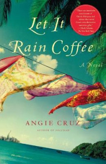 Let It Rain Coffee av Angie Cruz (Heftet)