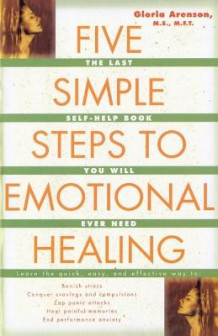 Five Simple Steps to Emotional Healing av Gloria Arenson (Heftet)