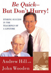 Be Quick - but Don't Hurry! av Andrew Hill og John R. Wooden (Annet bokformat)