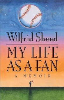 My Life as a Fan av Wilfrid Sheed (Heftet)