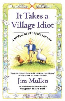It Takes A Village Idiot av MULLEN JIM (Heftet)