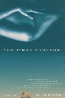 A Child's Book of True Crime av Chloe Hooper (Heftet)
