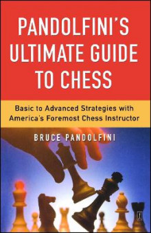 Pandolfini's Ultimate Guide to Chess av Bruce Pandolfini (Heftet)