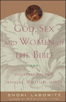 God, Sex and the Women of the Bible av Shoni Labowitz (Heftet)