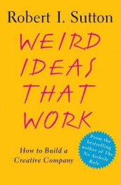 Weird Ideas That Work av Robert I Sutton (Heftet)