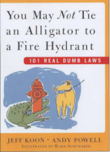 Omslag - You May Not Tie an Alligator to a Fire Hydrant