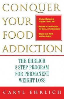 Conquer Your Food Addiction av Caryl Ehrlich (Heftet)