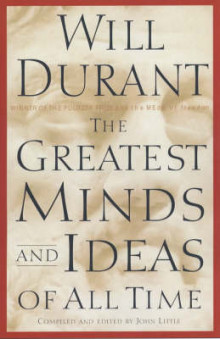 The Greatest Minds and Ideas of All Time av Will Durant (Innbundet)