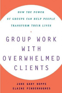 Group Work With Overwhelmed Clients av Elaine Pinderhughes og June Gary Hopps (Heftet)
