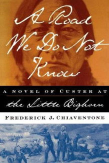 A Road We Do Not Know av Frederick J. Chiaventone (Heftet)