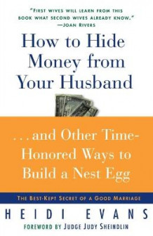 How to Hide Money From Your Husband av Heidi Evans (Heftet)