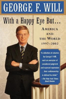 With a Happy Eye, but av George F. Will (Heftet)