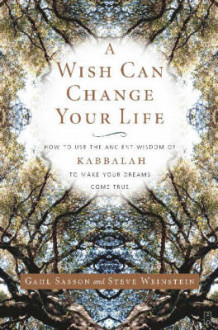 A Wish Can Change Your Life av Gahl Sasson og Steve Weinstein (Heftet)