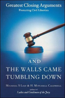 And the Walls Came Tumbling Down av Michael S. Lief og H. Mitchell Caldwell (Heftet)