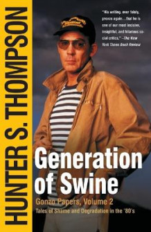 Generation of Swine av Hunter S. Thompson (Heftet)