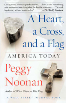 A Heart, a Cross, and a Flag av Peggy Noonan (Heftet)