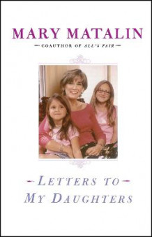 Letters to My Daughters av Mary Matalin (Heftet)