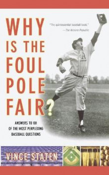Why Is The Foul Pole Fair? av Vince Staten (Heftet)