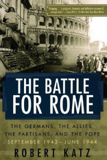 Battle for Rome av Robert Katz (Heftet)