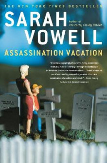 Assassination Vacation av Sarah Vowell (Heftet)