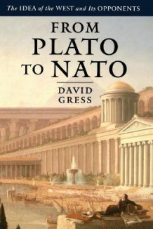 From Plato to NATO av David Gress (Heftet)