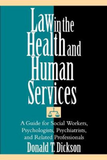 Law in the Health and Human Services av Donald T. Dickson (Heftet)