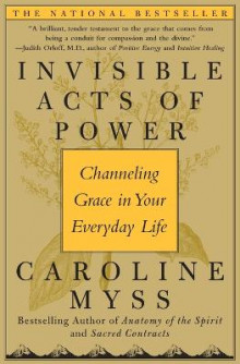 Invisible Acts of Power av Caroline Myss (Heftet)