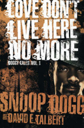 Love Don't Live Here No More av Snoop Dogg (Heftet)