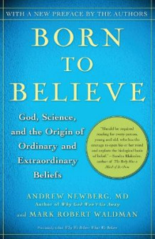 Born to Believe av Andrew B. Newberg og Mark Robert Waldman (Heftet)