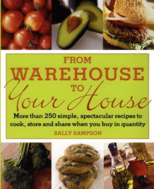 From Warehouse to Your House av Sally Sampson (Heftet)