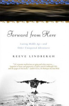 Forward from Here av Reeve Lindbergh (Heftet)