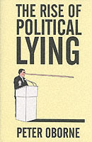 The Rise of Political Lying av Peter Oborne (Heftet)