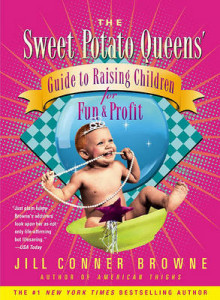 The Sweet Potato Queens' Guide to Raising Children for Fun and Profit av Jill Conner Browne (Heftet)