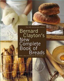 Bernard Clayton's New Complete Book of Breads av Clayton (Heftet)